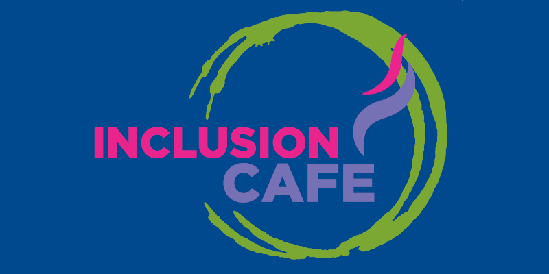 Inclusion cafe