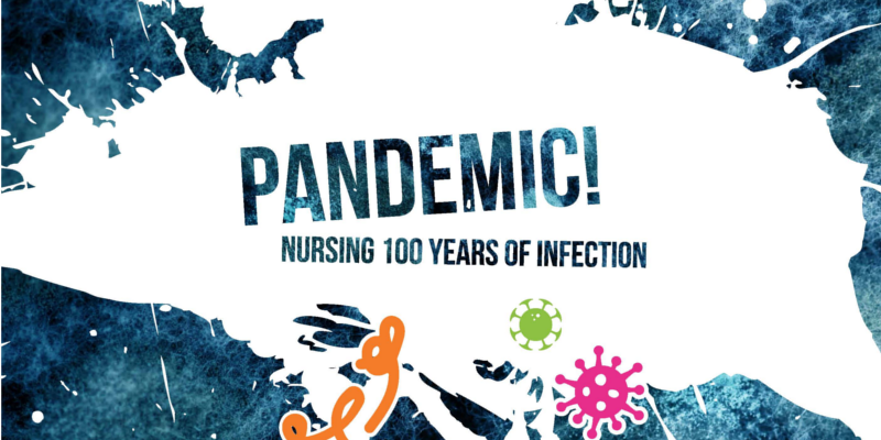 Pandemic! Nursing 100 Years of Infection