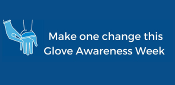 Graphic that says Make one change this Glove Awareness Week