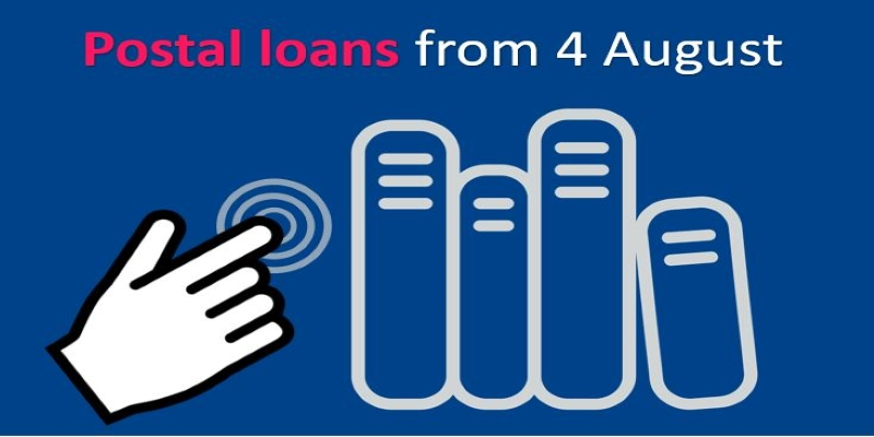 Postal loans from 4 August