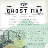 The ghost map: The story of London's most terrifying epidemic and how it changed science, cities and the modern world