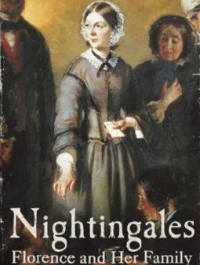 Nightingales the story of Florence Nightingale and her remarkable family