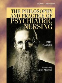 The philosophy and practice of psychiatric nursing
