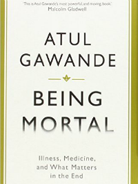 Being mortal: illness, medicine and what matters in the end