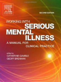 Working with serious mental illness: A manual for clinical practice