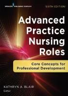 Blair K (2018) Advanced practice nursing roles: core concepts for professional development (6th edition), New York: Springer