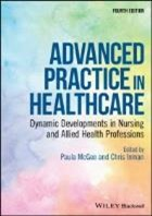 McGee P (2009) Advanced practice in nursing and allied health professions, Oxford: Blackwell.