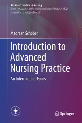 M Schober (2016) Introduction to advanced nursing practice: an international focus: Springer