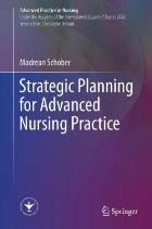 Schober M (2017) Strategic planning for advanced nursing practice Cham: Springer International Publishing.