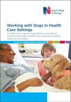 Royal College of Nursing (2018) Working with dogs in health care settings: a protocol to support organisations considering working with dogs in health care settings and allied health environments. London: RCN.