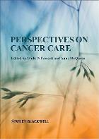 Fawcett J N and McQueen A (2011) Perspectives on cancer care, Chichester: Wiley-Blackwell.