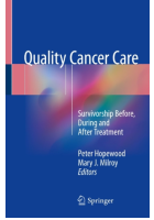 Hopewood P and Milroy M J (2018) Quality cancer care: survivorship before, during and after treatment. Cham: Springer.