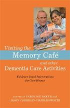 Baker C (2017) Visiting the memory café and other dementia care activities: evidence-based interventions for care homes, London: Jessica Kingsley.