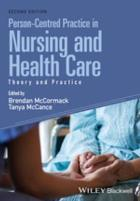 McCormack B (2017) Person centred practice in nursing and health care: theory and practice (2nd edition), Wiley Blackwell.
