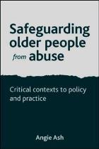 Ash A (2014) Safeguarding older people from abuse: critical contexts to policy and practice, Bristol: Policy Press.