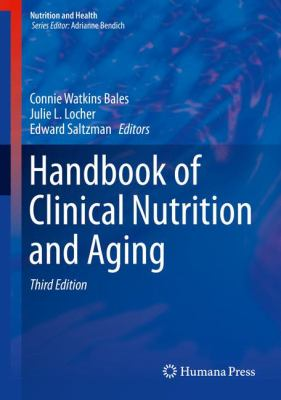 Bales, Connie W (2014) Handbook of clinical nutrition and aging, New York: Springer.