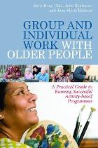 Chia SH (2011) Group and individual work with older people: a practical guide to running successful activity-based programmes, London: Jessica Kingsley.