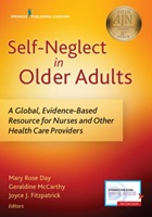 Day M, McCarthy G and Fitzpatrick J (2018) Self-neglect in older adults: a global, evidence-based resource for nurses and other health care providers, New York, NY: Springer.