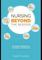 Lowey S (2017) Nursing beyond the bedside: 60 non-hospital careers in nursing, Indianapolis: Sigma Theta Tau International.