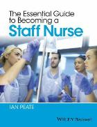 Peate I (2016) The essential guide to becoming a staff nurse, Chichester: Wiley Blackwell.