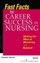 Vance C (2011) Fast facts for career success in nursing: making the most of mentoring in a nutshell, New York: Springer.