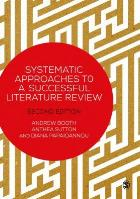 Booth A, Sutton A and Papaioannou D (2016) Systematic approaches to a successful literature review (2nd edition), Los Angeles: Sage.
