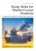 Casey D, Clark L and Hayes S (2017) Study skills for master's level students: a reflective approach for health and social care. 2nd edn. London: Lantern.
