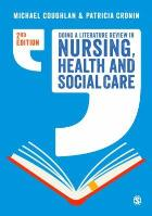 Coughlan M and Cronin P (2016) Doing a literature review in nursing, health and social care, Los Angeles: Sage.
