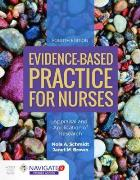 Schmidt N (2019) Evidence based practice for nurses: appraisal and application of research (4th edition), Burlington, MA: Jones and Bartlett Learning.