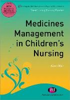 Blair K (2011) Medicines management in children