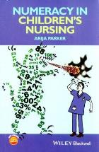 Parker A (2015) Numeracy in children's nursing, Chichester: Wiley Blackwell.