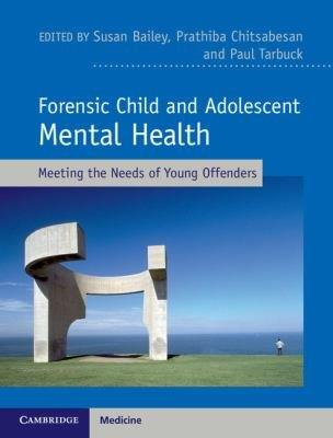 Bailey S, Tarbuck P and Chitsabesan P (editors) (2017) Forensic child and adolescent mental health: meeting the needs of young offenders, Cambridge: Cambridge University Press.