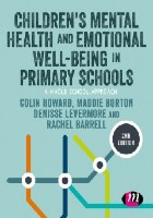 Howard C, Burton M and Levermore D (2020) Children's mental health and emotional well-being in primary schools: a whole school approach. 2nd ed. London: Learning Matters.