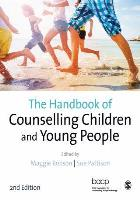 Book cover for: Pattison S, Robson M and British Association for Counselling and Psychotherapy (2018) The handbook of counselling children and young people. 2nd ed. London: SAGE.