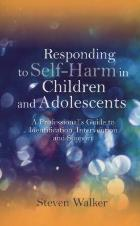 Walker S (2012) Responding to self-harm in children and adolescents: a professional's guide to identification, intervention and support, Jessica Kingsley.