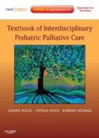 Wolfe J, Hinds P and Sourkes B (2011) Text book of interdisciplinary pediatric palliative care, Saunders.