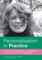 Franklin S, Sanderson H and Gitsham N (2013) Personalisation in practice: supporting young people with disabilities through the transition to adulthood, London: Jessica Kingsley.