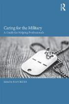 Beder J (2016) Caring for the military: A guide for helping professionals, London: Routledge Ltd.