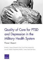 Hepner K, Sloss E and Roth C (2016) Quality of care for PTSD and depression in the military health system: Phase I report, Santa Monica: Rand Corporation.