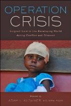 Kushner AL (2017) Operation Crisis: surgical care in the developing world during conflict and disaster, Baltimore: Johns Hopkins University Press.