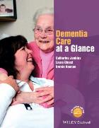 Jenkins C, Ginesi L and Keenan B (2016) Dementia care at a glance, Chichester: Wiley-Blackwell.