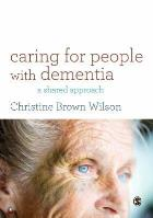 Wilson CB (2017) Caring for people with dementia: a shared approach, Los Angeles: SAGE.