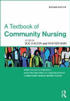 Chilton S and Bain H (2017) A textbook of community nursing (2nd edition), Boca Raton: CRC Press.