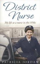 Jordan P (2012) District nurse: my life as a nurse in the 1950s, London: Orion.