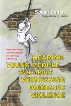 Collis S (2015) Hearing young people talk about witnessing domestic violence: exploring feelings, coping strategies and pathways to recovery, London: Jessica Kingsley Publishers.