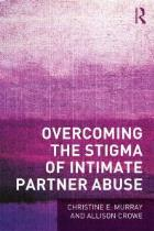 Murray CE, Crowe A (2016) Overcoming the stigma of intimate partner abuse, London: Routledge.