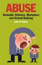 O'Shea J (2011) Abuse: domestic violence, workplace and school bullying, London: Atrium.