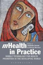 Donner J (2013) mHealth in practice: mobile technology for health promotion in the developing world, London: Bloomsbury Academic.