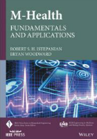 Istepanian R and Woodward B (2016) M-Health: fundamentals and applications, Piscataway, NJ: IEEE Press.