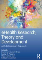 Van Gemert-Pijnen L, Kelders SM, Kip H and Sanderman R (eds.) (2018) eHealth research, theory and development: a multi-disciplinary approach, Routledge: Milton.